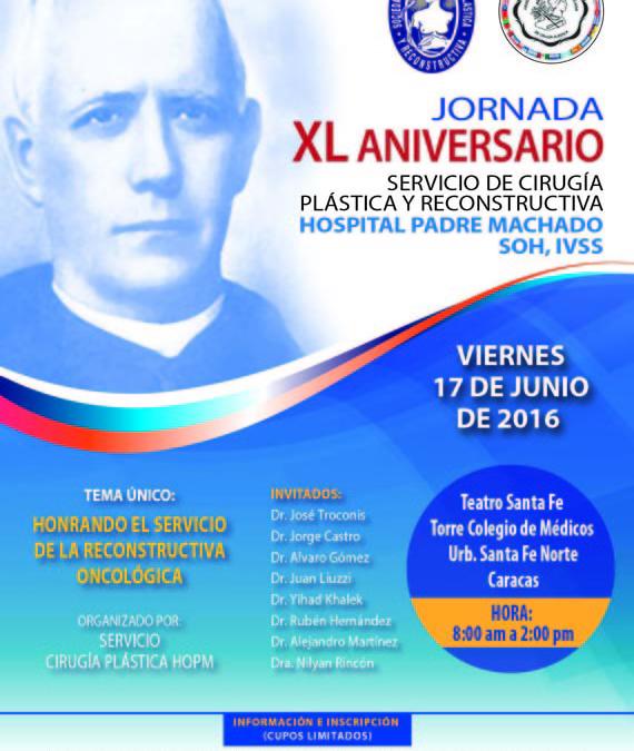 Jornadas XL Aniversario del Servicio de Cirugía Plástica y Reconstructiva del Hospital Oncológico Padre Machado (SOH-IVSS)