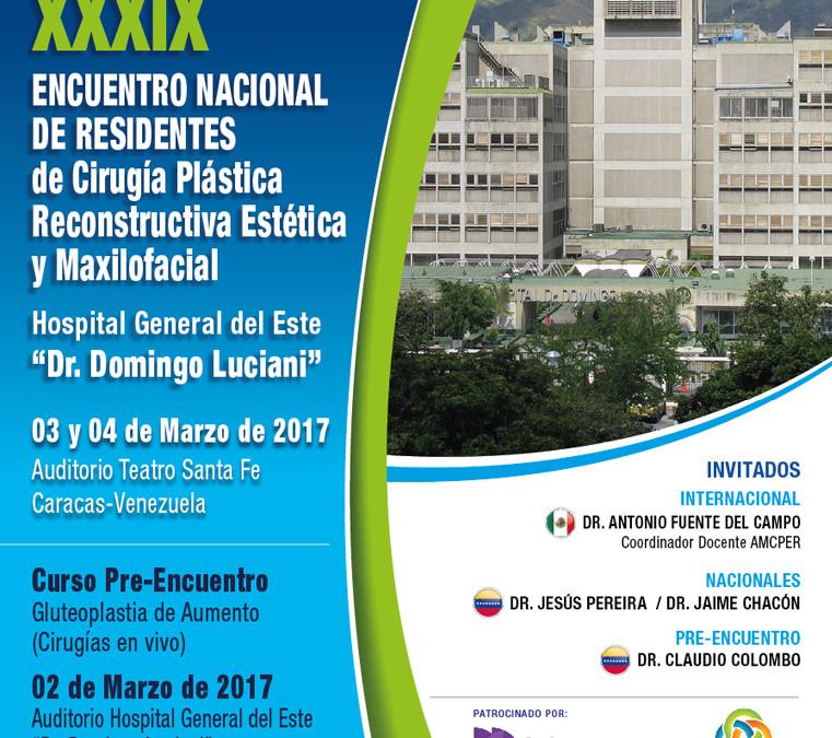 XXXIX Encuentro Nacional de Residentes de Cirugía Plástica. 03 y 04 de marzo 2017.