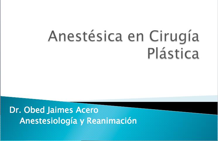 Próximo webinar: Anestésica en Cirugía Plástica, 06 de abril. Dr. Obed Jaimes.