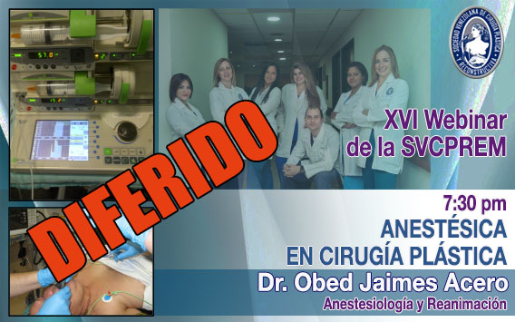 ¡DIFERIDO!: XVI Webinar: Anestésica en Cirugía Plástica. Dr. Obed Jaimes.