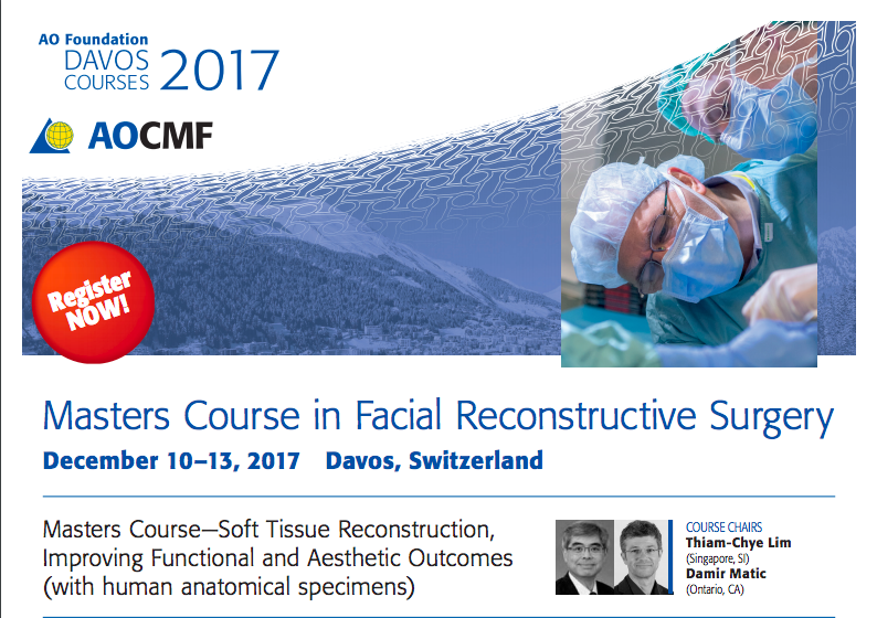 Masters Course in Facial Reconstructive Surgery, Diciembre 10-13, 2017. Davos, Switzerland