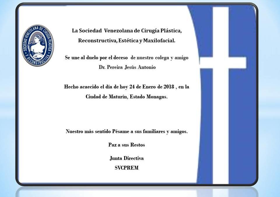 Duelo por el deceso  de nuestro colega y amigo Dr. Pereira, Jesús Antonio.